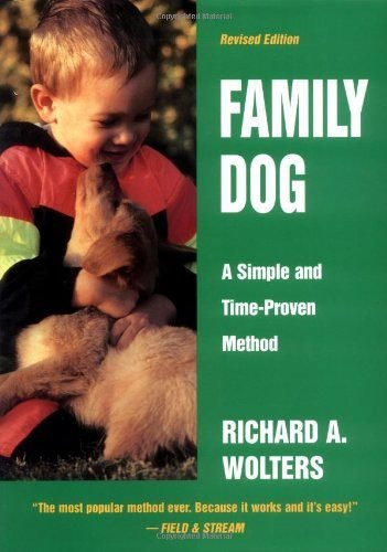 Family Dog: A Simple and Time-Proven Method by Richard A. Wolters