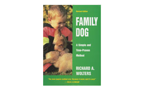 Family Dog A Simple and Time-Proven Method by Richard A. Wolters
